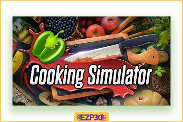 دانلود بازی Cooking Simulator کامپیوتر – بازی شبیه ساز آشپزی برای ویندوز