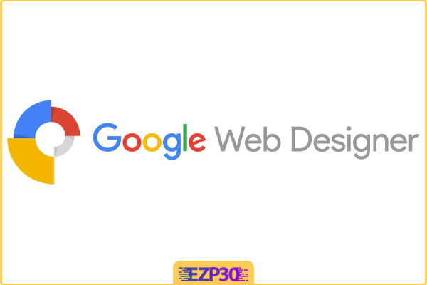 دانلود برنامه Google Web Designer نرم افزار گوگل وب دیزاینر