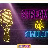 دانلود بازی Streamer life simulator شبیه ساز استریمر مخصوص کامپیوتر