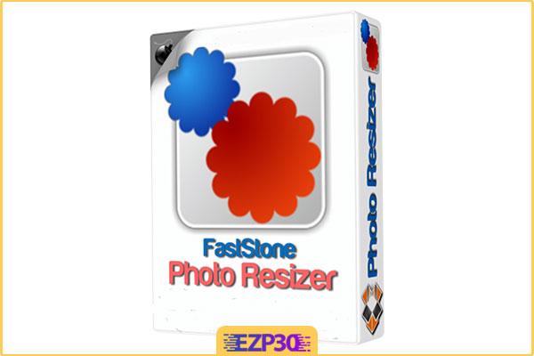 دانلود FastStone Photo Resizer نرم افزار تغییر سایز تصاویر برای کامپیوتر