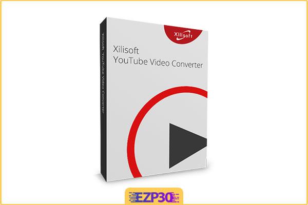 دانلود Xilisoft YouTube Video Converter نرم افزار مبدل ویدیو یوتیوب