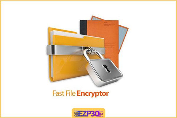 دانلود Fast File Encryptor نرم افزار رمزگذاری و رمزگشایی فایل ها