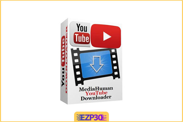 دانلود MediaHuman YouTube Downloader نرم افزار دانلود از یوتیوب